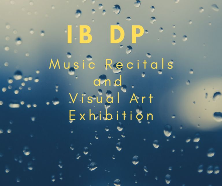 IB DP Music Recitals and Visual Art Exhibition